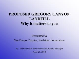 PROPOSED GREGORY CANYON LANDFILL   Why it matters to you