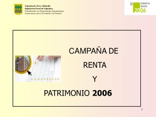 CAMPA�A  DE  RENTA  Y PATRIMONIO  2006