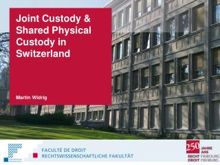 Joint Custody & Shared Physical Custody in Switzerland Martin Widrig