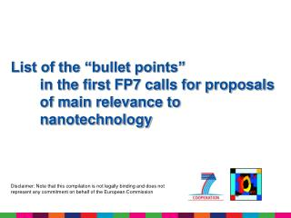 "List of the ""bullet points"" 	in the first FP7 calls for proposals 	of main relevance to"