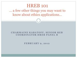 HREB 101 … a few other things you may want to know about ethics applications…