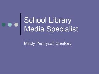 School Library Media Specialist