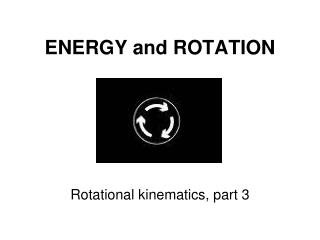ENERGY and ROTATION