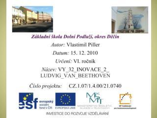 Vzdělávací oblast: Umění a kultura Vzdělávací obor: Hudební výchova Téma: Ludwig van Beethoven