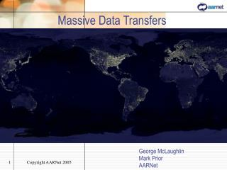 Massive Data Transfers