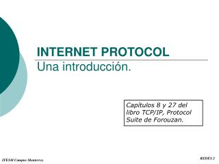 INTERNET PROTOCOL Una introducción.