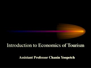 Introduction to Economics of Tourism