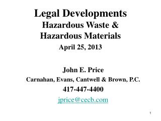 Legal Developments Hazardous Waste & Hazardous Materials April 25, 2013
