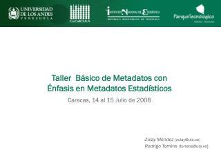 Taller  Básico de Metadatos con  Énfasis en Metadatos Estadísticos