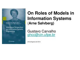 On Roles of Models in Information Systems ( Arne Sølvberg)