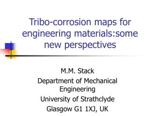 Tribo-corrosion maps for engineering materials:some new perspectives