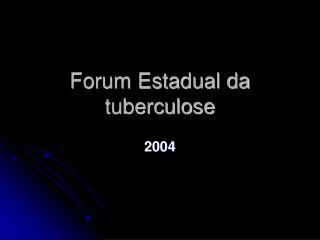 Forum Estadual da tuberculose