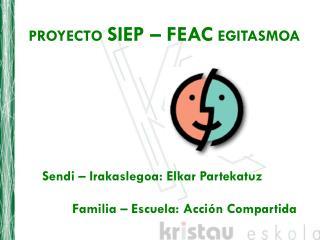 PROYECTO SIEP – FEAC EGITASMOA
