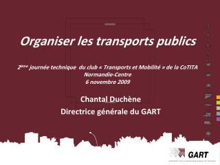 Chantal Duchène Directrice générale du GART