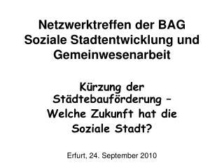 Netzwerktreffen der BAG  Soziale Stadtentwicklung und Gemeinwesenarbeit