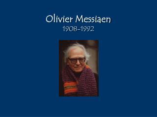 Olivier Messiaen 1908-1992