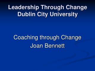 Leadership Through Change Dublin City University