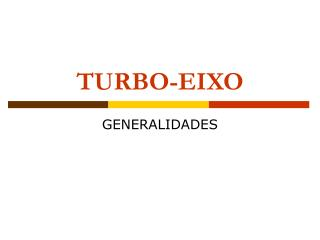 TURBO-EIXO