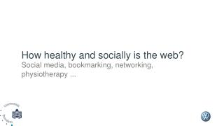 How healthy and socially is the web? Social media, bookmarking, networking, physiotherapy ...