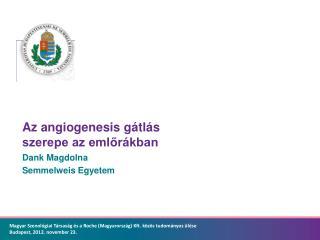Az angiogenesis g�tl�s szerepe az eml?r�kban