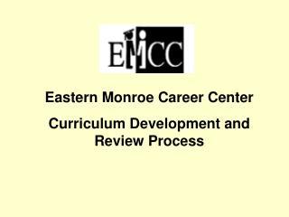 Eastern Monroe Career Center Curriculum Development and Review Process