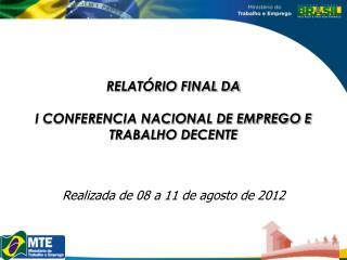 RELATÓRIO FINAL DA I CONFERENCIA NACIONAL DE EMPREGO E TRABALHO DECENTE
