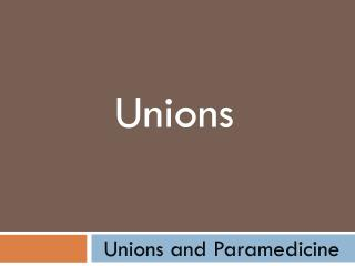 Unions and Paramedicine