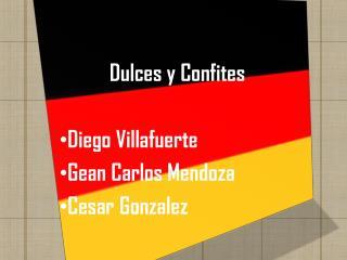 Dulces y Confites Diego  Villafuerte Gean Carlos Mendoza Cesar  Gonzalez