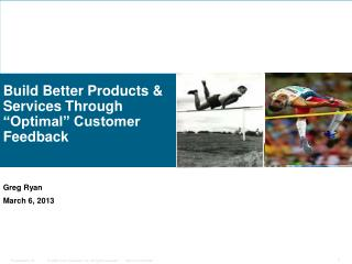 "Build Better Products & Services Through ""Optimal"" Customer Feedback"