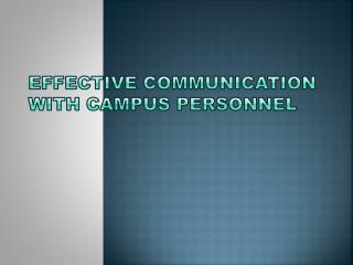 Effective Communication with Campus Personnel
