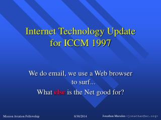 Internet Technology Update for ICCM 1997