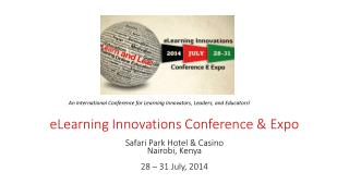 eLearning Innovations Conference & Expo Safari  Park  Hotel &  Casino Nairobi, Kenya