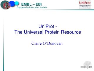 UniProt -  The Universal Protein Resource