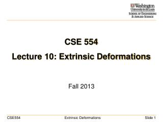 CSE 554 Lecture 10: Extrinsic Deformations