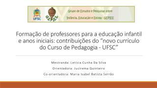 Mestranda: Letícia Cunha Da Silva Orientadora:  Jucirema  Quinteiro