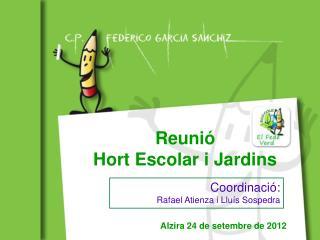 Reunió  Hort Escolar i Jardins