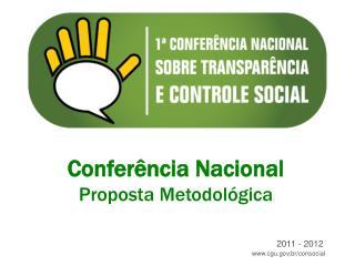 Conferência Nacional  Proposta Metodológica