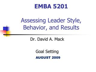 EMBA 5201 Assessing Leader Style, Behavior, and Results