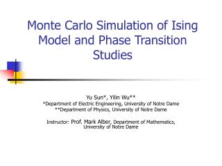 Monte Carlo Simulation of Ising Model and Phase Transition Studies