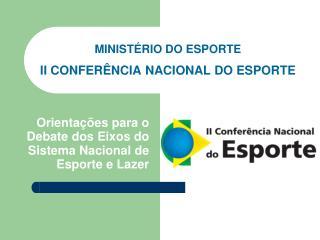 MINISTÉRIO DO ESPORTE II CONFERÊNCIA NACIONAL DO ESPORTE