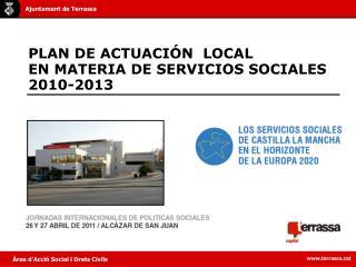 PLAN DE ACTUACIÓN  LOCAL  EN MATERIA DE SERVICIOS SOCIALES  2010-2013
