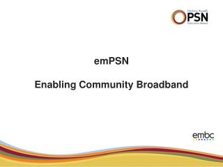emPSN Enabling Community Broadband
