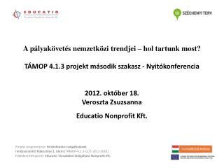 Projekt megnevezése:  Felsőoktatási szolgáltatások