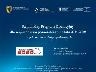 Bartosz Kozicki Departament Rozwoju  Regionalnego i Przestrzennego UMWP