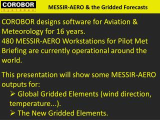 This presentation will show some MESSIR-AERO outputs for: