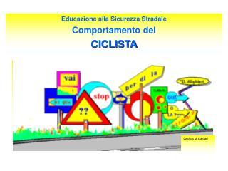 Educazione alla Sicurezza Stradale Comportamento del CICLISTA