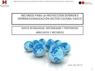 DATOS DE REALIDAD, NECESIDADES Y PROPUESTAS  MERCADOS Y RECURSOS