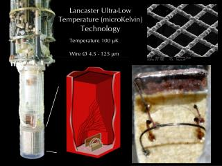 Lancaster Ultra-Low Temperature (microKelvin)  Technology