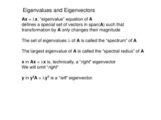 "Ax  =  l x , ""eigenvalue"" equation of  A defines a special set of vectors in span( A ) such that"