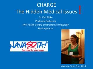 Dr. Kim Blake Professor Pediatrics IWK Health Centre and Dalhousie University kblake@dal